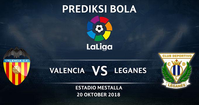 Prediksi Bola Valencia Vs Leganes 20 Oktober 2018