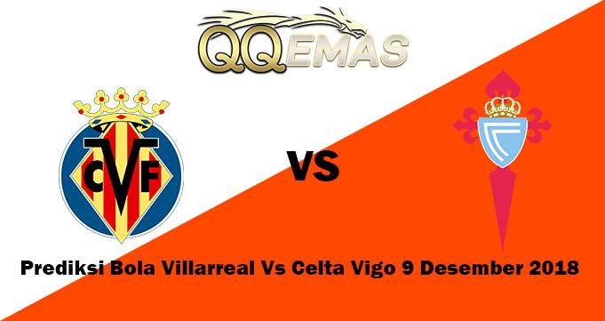 Prediksi Bola Villarreal Vs Celta Vigo 9 Desember 2018