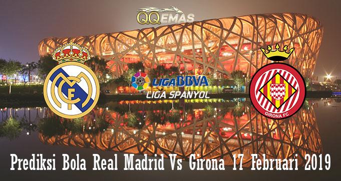 Porediksi Bola Real Madrid Vs Girona 17 Februari 2019
