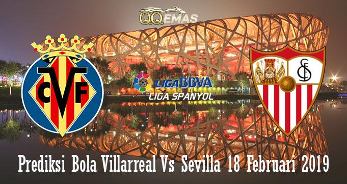 Prediksi Bola Villarreal Vs Sevilla 18 Februari 2019
