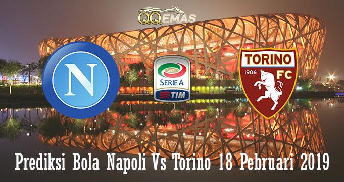 Prediksi Bola Napoli Vs Torino 18 Pebruari 2019