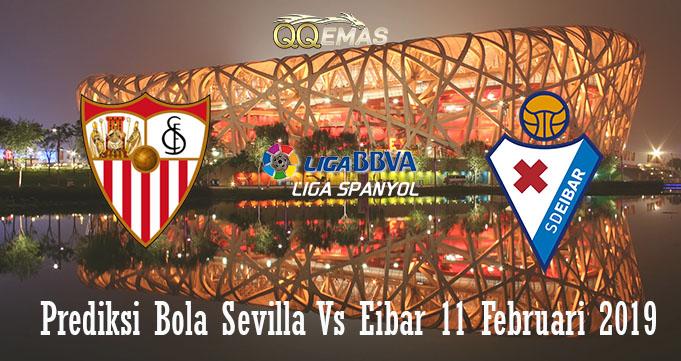 Prediksi Bola Sevilla Vs Eibar 11 Februari 2019