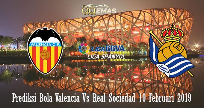 Prediksi Bola Valencia Vs Real Sociedad 10 Februari 2019