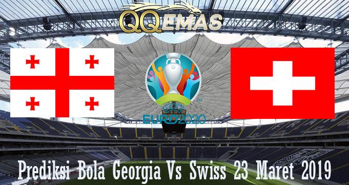 Prediksi Bola Georgia Vs Swiss 23 Maret 2019