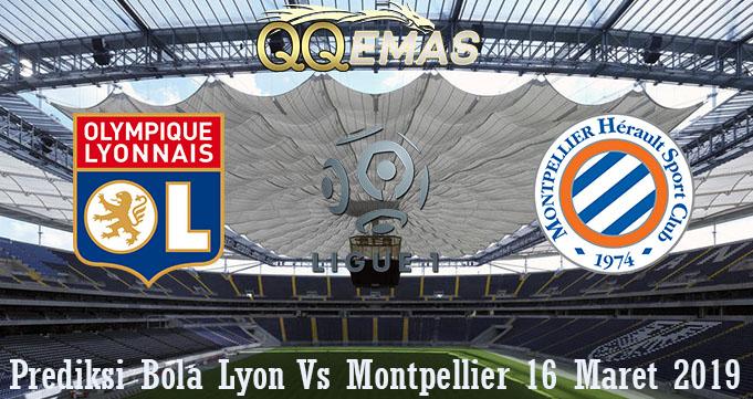 Prediksi Bola Lyon Vs Montpellier 16 Maret 2019