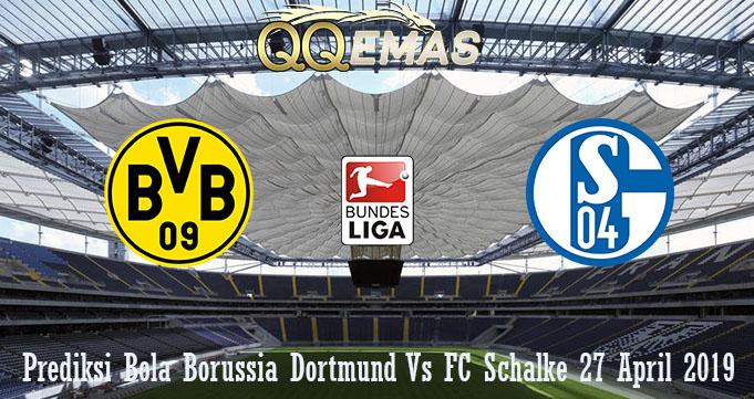 Prediksi Bola Borussia Dortmund Vs FC Schalke 27 April 2019