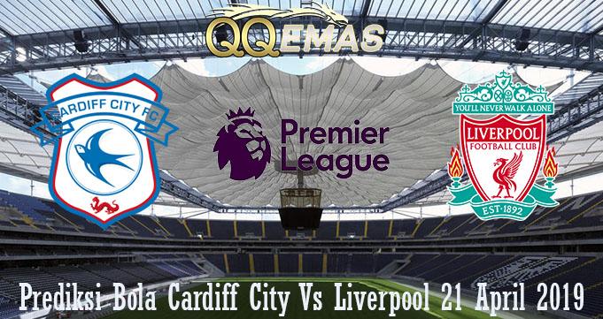 Prediksi Bola Cardiff City Vs Liverpool 21 April 2019