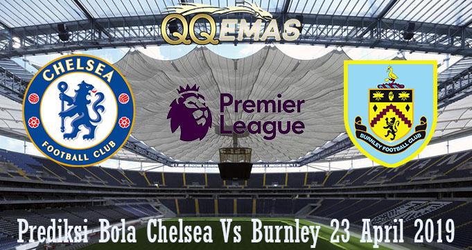 Prediksi Bola Chelsea Vs Burnley 23 April 2019