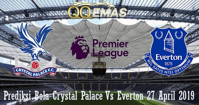 Prediksi Crystal Palace Vs Everton 27 April 2019