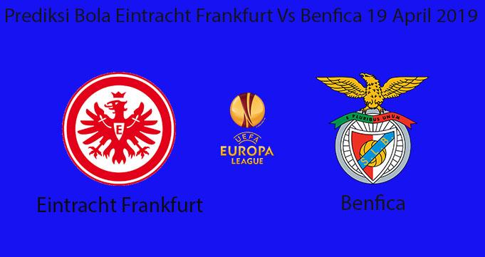 Prediksi Bola Eintracht Frankfurt Vs Benfica 19 April 2019