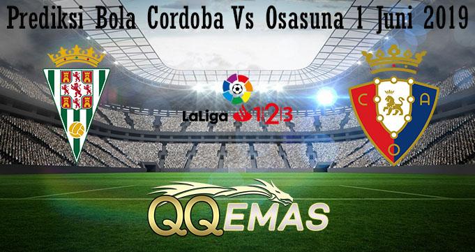 Prediksi Bola Cordoba Vs Osasuna 1 Juni 2019