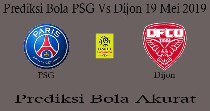 Prediksi Bola PSG Vs Dijon 19 Mei 2019