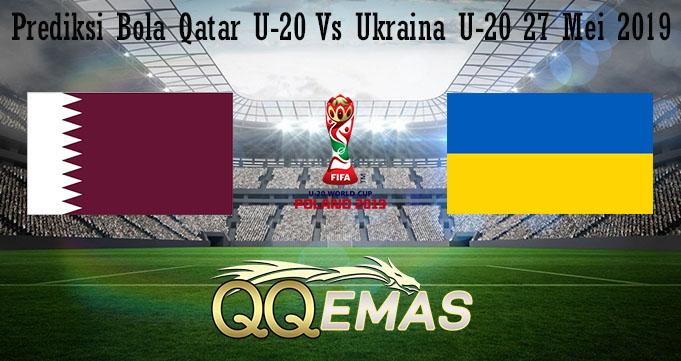 Prediksi Bola Qatar U-20 Vs Ukraina U-20 27 Mei 2019