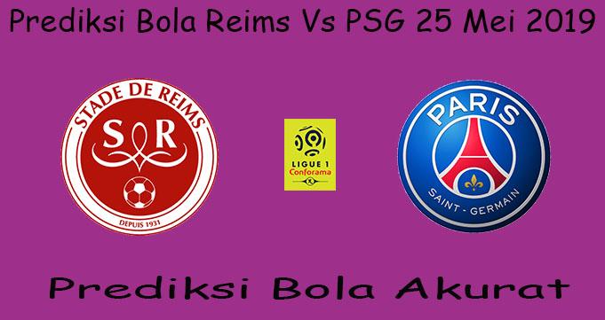 Prediksi Bola Reims Vs PSG 25 Mei 2019