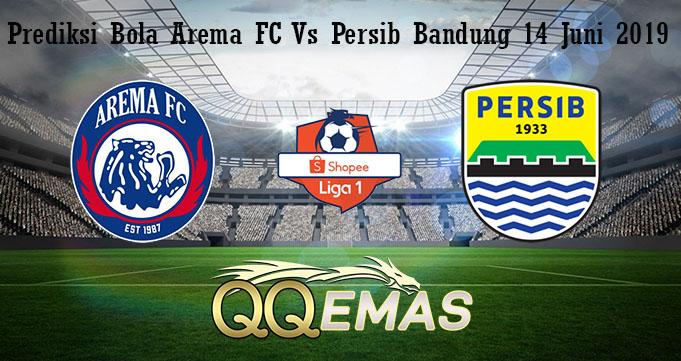 Prediksi Bola Arema FC Vs Persib Bandung 14 Juni 2019