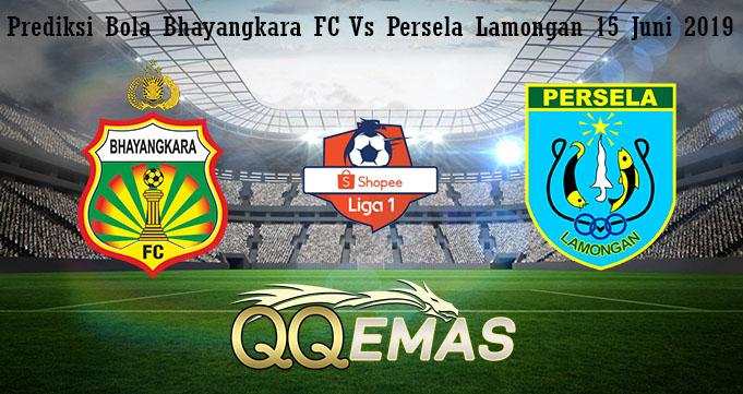 Prediksi Bola Bhayangkara FC Vs Persela Lamongan 15 Juni 2019