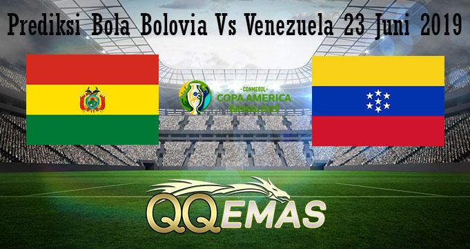 Prediksi Bola Bolovia Vs Venezuela 23 Juni 2019