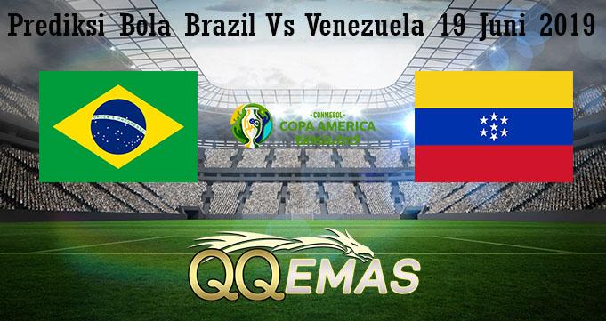 Prediksi Bola Brazil Vs Venezuela 19 Juni 2019