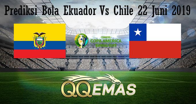 Prediksi Bola Ekuador Vs Chile 22 Juni 2019