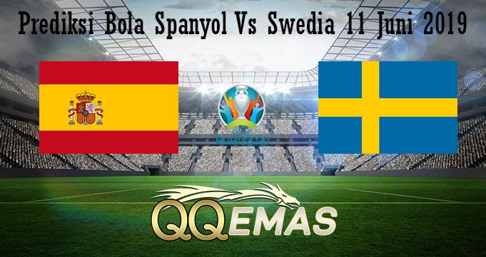 Prediksi Bola Spanyol Vs Swedia 11 Juni 2019