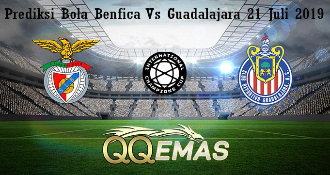 Prediksi Bola Benfica Vs Guadalajara 21 Juli 2019