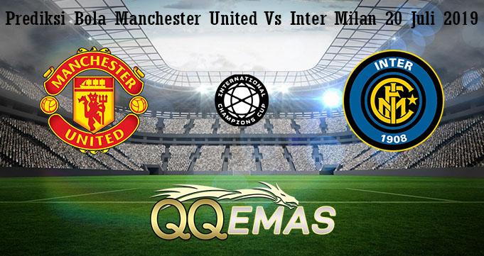 Prediksi Bola Manchester United Vs Inter Milan 20 Juli 2019