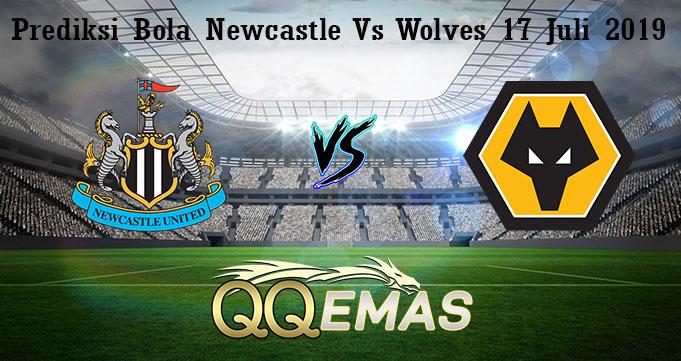 Prediksi Bola Newcastle Vs Wolves 17 Juli 2019