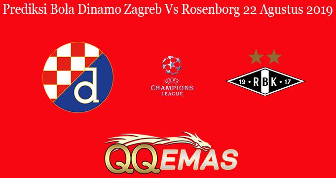 Prediksi Bola Dinamo Zagreb Vs Rosenborg 22 Agustus 2019