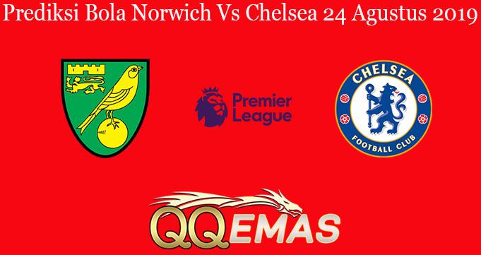 Prediksi Bola Norwich Vs Chelsea 24 Agustus 2019