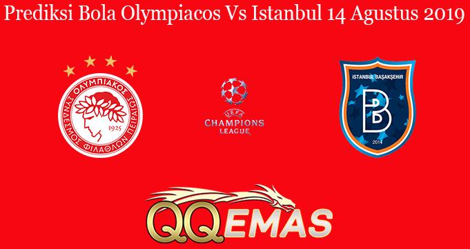 Prediksi Bola Olympiacos Vs Istanbul 14 Agustus 2019