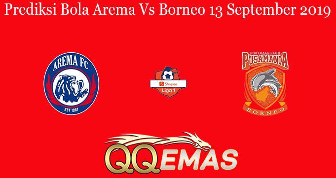 Prediksi Bola Arema Vs Borneo 13 September 2019