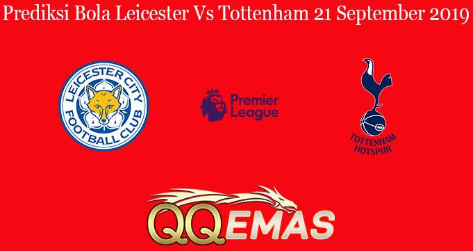 Prediksi Bola Leicester Vs Tottenham 21 September 2019