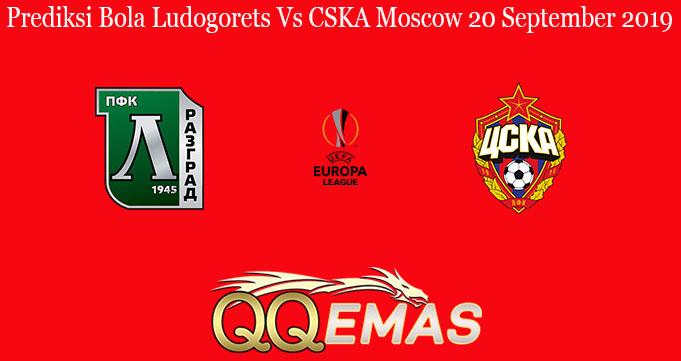 Prediksi Bola Ludogorets Vs CSKA Moscow 20 September 2019