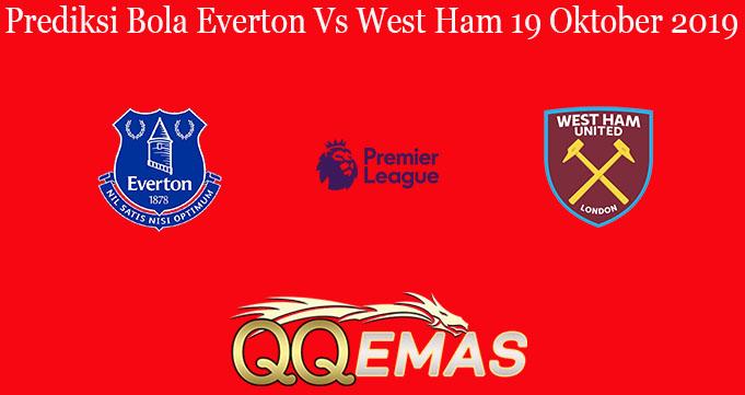 Prediksi Bola Everton Vs West Ham 19 Oktober 2019