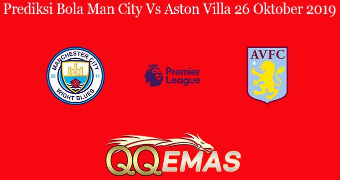 Prediksi Bola Man City Vs Aston Villa 26 Oktober 2019