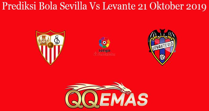 Prediksi Bola Sevilla Vs Levante 21 Oktober 2019