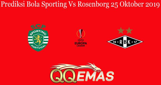 Prediksi Bola Sporting Vs Rosenborg 25 Oktober 2019