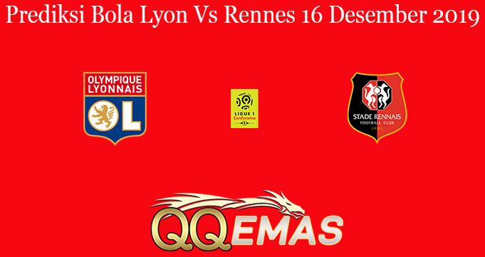 Prediksi Bola Lyon Vs Rennes 16 Desember 2019