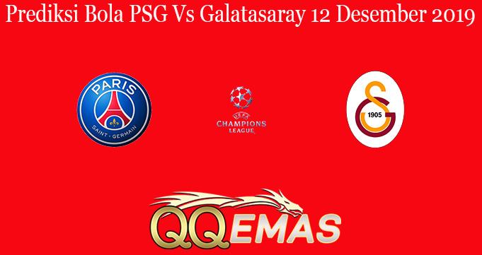 Prediksi Bola PSG Vs Galatasaray 12 Desember 2019