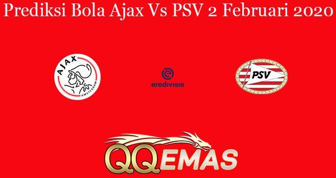 Prediksi Bola Ajax Vs PSV 2 Februari 2020
