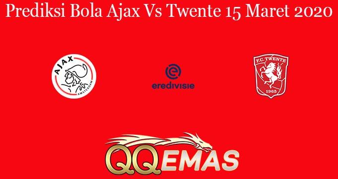 Prediksi Bola Ajax Vs Twente 15 Maret 2020