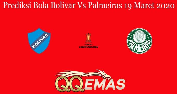 Prediksi Bola Bolivar Vs Palmeiras 19 Maret 2020