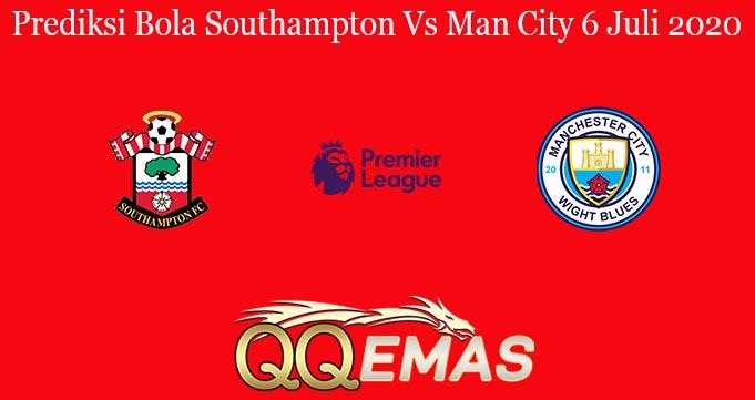 Prediksi Bola Southampton Vs Man City 6 Juli 2020