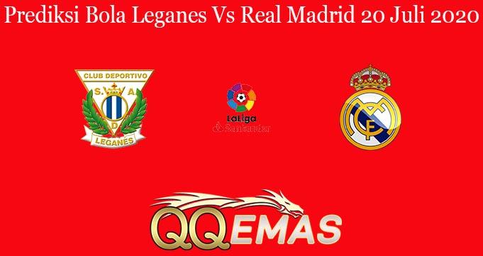 Prediksi Bola Leganes Vs Real Madrid 20 Juli 2020