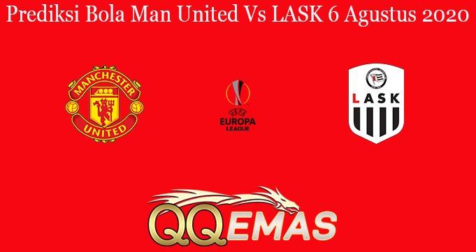 Prediksi Bola Man United Vs LASK 6 Agustus 2020