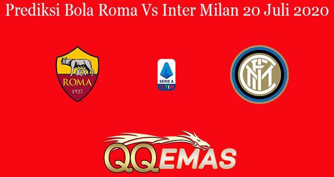 Prediksi Bola Roma Vs Inter Milan 20 Juli 2020