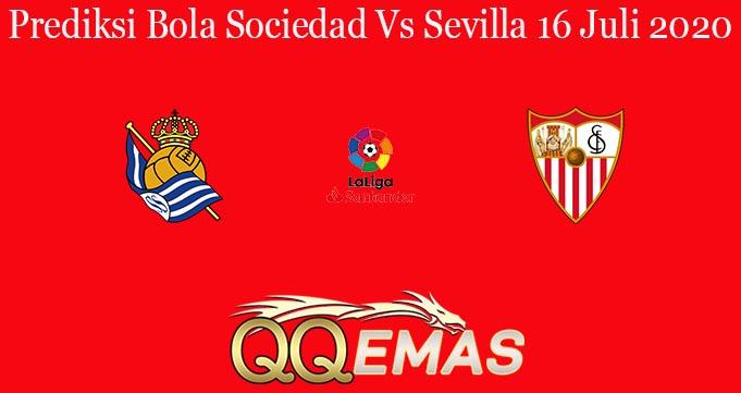 Prediksi Bola Sociedad Vs Sevilla 16 Juli 2020