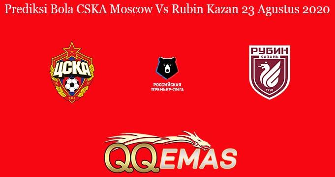 Prediksi Bola CSKA Moscow Vs Rubin Kazan 23 Agustus 2020