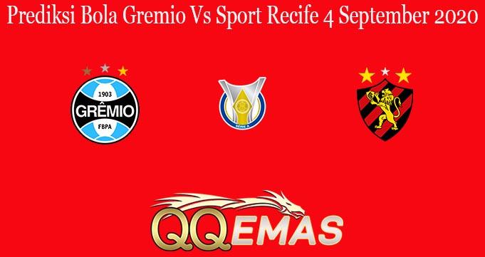Prediksi Bola Gremio Vs Sport Recife 4 September 2020
