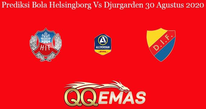 Prediksi Bola Helsingborg Vs Djurgarden 30 Agustus 2020